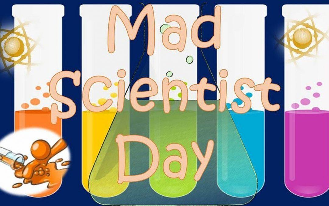 Wed 22.1.20 – Inhouse – Mad Scientist Day